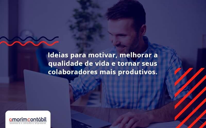 Ideias Para Motivar Melhorar Sua Qualidade De Vida Amorim Contabil - Amorim Contabil | Contabilidade Em Goiás
